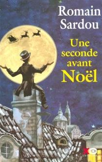 Une seconde avant Noël : conte - RomainSardou