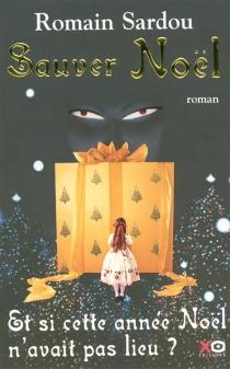 Sauver Noël : conte - RomainSardou