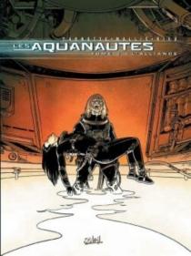 Les Aquanautes : tomes 1, 2, 3 - VincentMallié