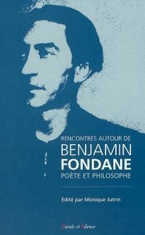 Rencontres autour de Benjamin Fondane, poète et philosophe : actes du colloque de Royaumont 24, 25 et 26 avril 1998 -
