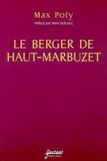 Le berger de Haut-Marbuzet : roman presque croyable - MaxPoty