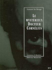 Le mystérieux docteur Cornélius | Volume 2, Episodes 3 et 4 - GustaveLe Rouge