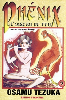 Phénix : l'oiseau de feu - OsamuTezuka