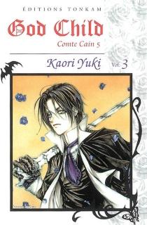 God child : comte Cain 5 - KaoriYuki