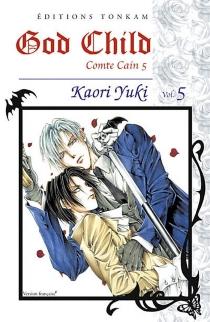 God child : comte Cain 5| Kaori Yuki - KaoriYuki