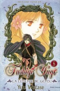 Fushigi Yugi : la légende de Gembu - YuuWatase