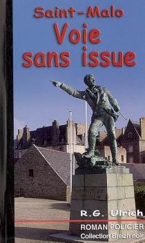 Saint-Malo, voie sans issue - Roger-GuyUlrich