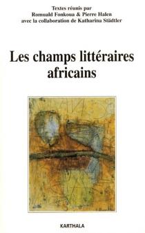 Les champs littéraires africains -
