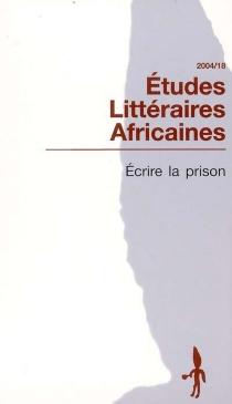 Etudes littéraires africaines, n° 18 -