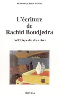 L'écriture de Rachid Boudjedra : poét(h)ique des deux rives - Mohammed-SalahZeliche