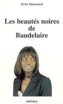 Les beautés noires de Baudelaire - ElvireMaurouard