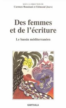 Des femmes et de l'écriture : le bassin méditerranéen -