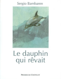 Le dauphin qui rêvait - SergioBambaren
