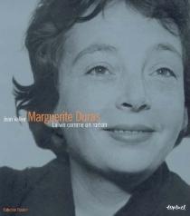 Marguerite Duras, la vie comme un roman - JeanVallier