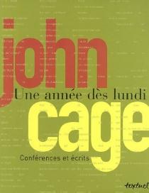 Une année dès lundi : conférences et écrits - JohnCage