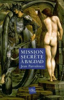 Mission secrète à Bagdad - JeanParvulesco