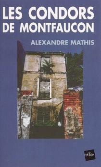 Les condors de Montfaucon ou Lili dans le noir - AlexandreMathis