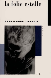 La folie Estelle - Anne-Laure Labadie