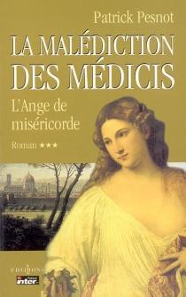 La malédiction des Médicis - PatrickPesnot