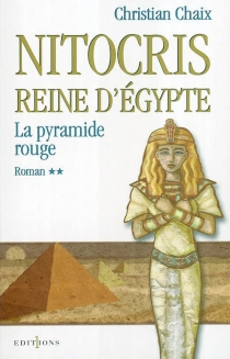 Nitocris, reine d'Egypte - ChristianChaix