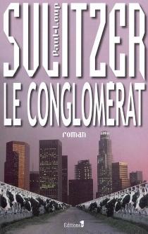 Le conglomérat - Paul-LoupSulitzer