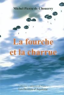 La fourche et la charrue - Michel-PierreChouerry