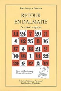 Retour en Dalmatie : le carré magique - Jean-FrançoisDominis