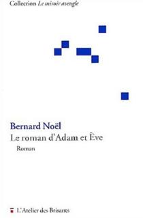 Le roman d'Adam et Eve - BernardNoël