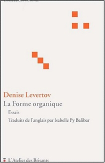 La forme organique - Denise Levertov