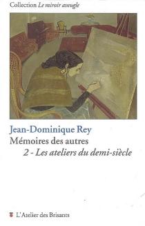 Mémoires des autres - Jean-DominiqueRey
