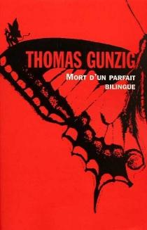 Mort d'un parfait bilingue - ThomasGunzig