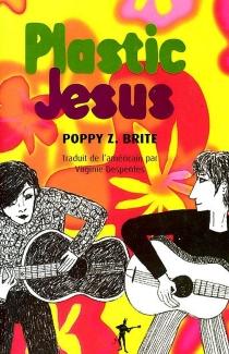 Plastic Jésus - Poppy Z.Brite