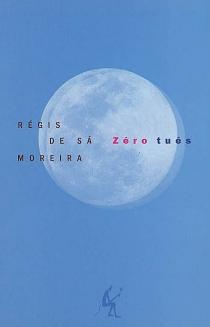 Zéro tués - Régis deSa Moreira