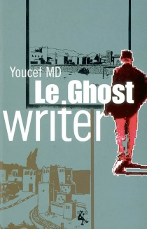 Le ghost writer - Youcef M. D.