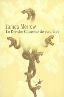 Le dernier chasseur de sorcières - JamesMorrow