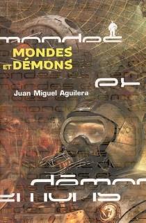 Mondes et démons - Juan MiguelAguilera