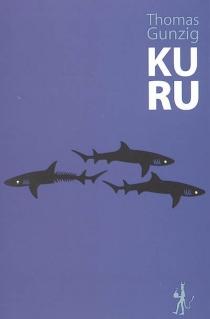 Kuru - ThomasGunzig