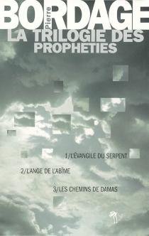 La trilogie des prophéties - PierreBordage