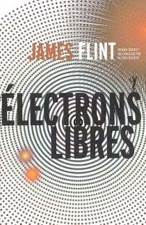 Electrons libres - James Flint