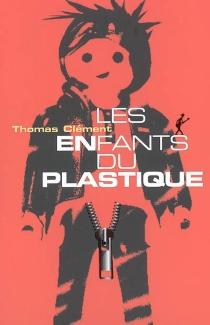 Les enfants du plastique - ThomasClément