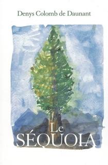 Le séquoia - DenysColomb de Daunant