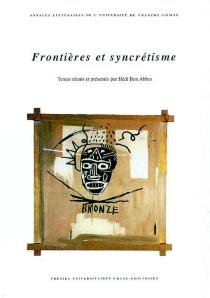Frontières et syncrétisme : actes du colloque, 27-28 mars 1998 -