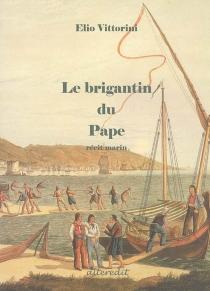 Le brigantin du Pape : récit marin - ElioVittorini