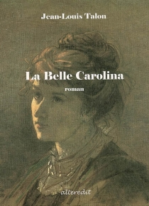 La belle Carolina - Jean-Louis Talon