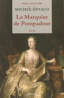 La marquise de Pompadour - MichelZévaco