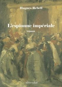 L'espionne impériale - HuguesRebell