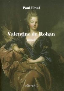 Valentine de Rohan - PaulFéval