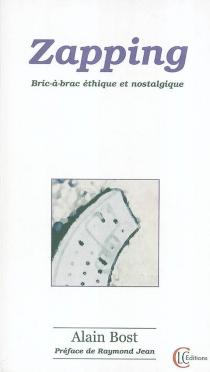 Zapping : bric-à-brac éthique et nostalgique - AlainBost