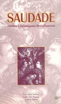 Saudade : petites chroniques brésiliennes - GillesDel Pappas