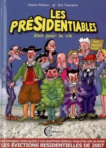 Les présidentiables élus pour la vie| Tout ce que vous devez savoir pour rater les élections ! - FabienPalmari